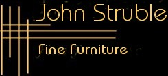John Struble, Fine Furniture Maker